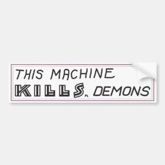 """This machine kills demons"" bumper sticker"