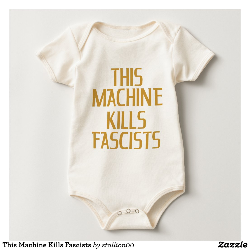 This Machine Kills Fascists Baby Bodysuit
