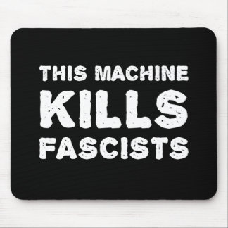 This Machine Kills Fascists Mouse Pad