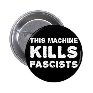 This Machine Kills Fascists Pinback Button