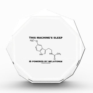 This Machine's Sleep Is Powered By Melatonin Acrylic Award
