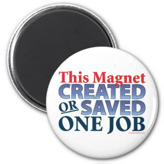 This Magnet Created or Saved One Job