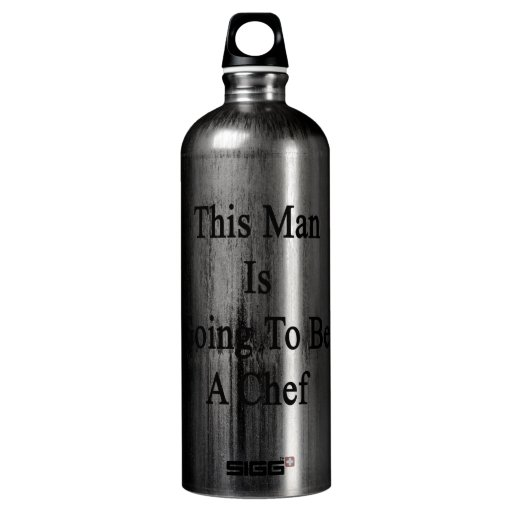 This Man Is Going To Be A Chef SIGG Traveler 1.0L Water Bottle