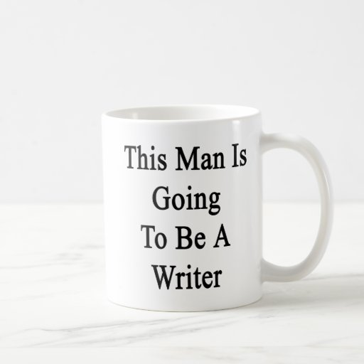 This Man Is Going To Be A Writer Classic White Coffee Mug