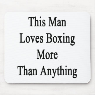 This Man Loves Boxing More Than Anything Mouse Pad