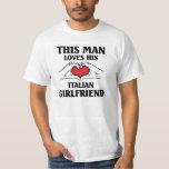 This  man loves his Italian Girlfriend T Shirt