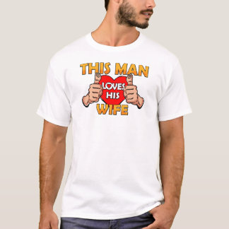 This Man Loves His Wife T-Shirt