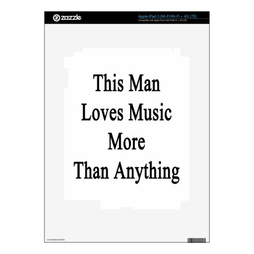 This Man Loves Music More Than Anything iPad 3 Skin