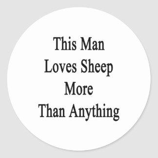 This Man Loves Sheep More Than Anything Stickers