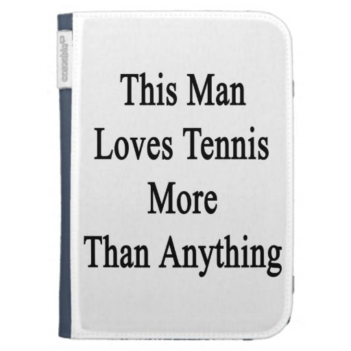 This Man Loves Tennis More Than Anything Kindle Keyboard Case