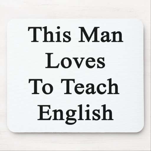 This Man Loves To Teach English Mouse Pads
