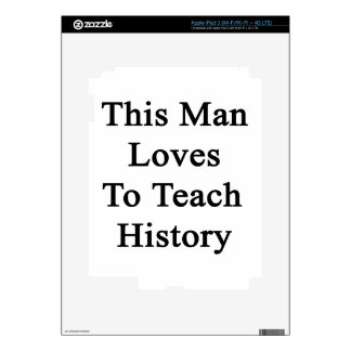 This Man Loves To Teach History Skin For iPad 3