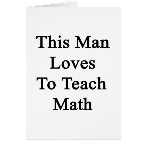This Man Loves To Teach Math Greeting Card