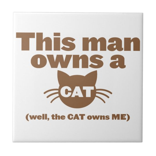 This man owns a CAT (Well, the CAT owns ME) Tile