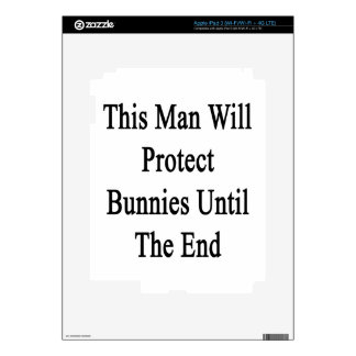 This Man Will Protect Bunnies Until The End iPad 3 Decal
