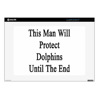 """This Man Will Protect Dolphins Until The End Decal For 15"""" Laptop"""