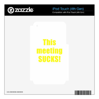 This Meeting Sucks iPod Touch 4G Skins
