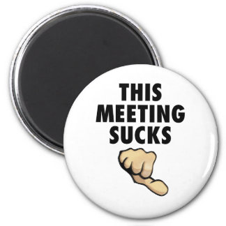 This Meeting Sucks! Thumbs Down! 2 Inch Round Magnet