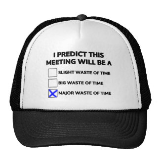 This meeting will be a major waste of time trucker hat