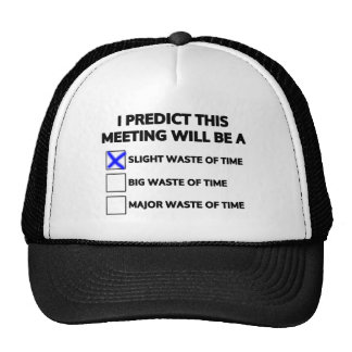 This meeting will be a slight waste of time trucker hat