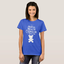 This Mental Health Counselor is Expecting T-Shirt
