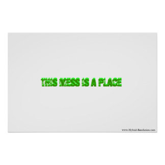 """""""This mess is a place"""" poster"""