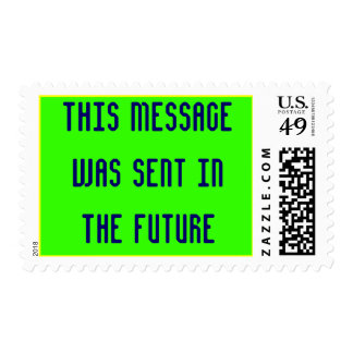 This Message Was Sent In The Future Postage Stamp