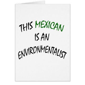 This Mexican Is An Environmentalist Cards