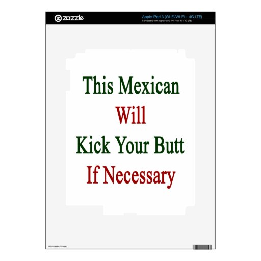 This Mexican Will Kick Your Butt If Necessary iPad 3 Skin