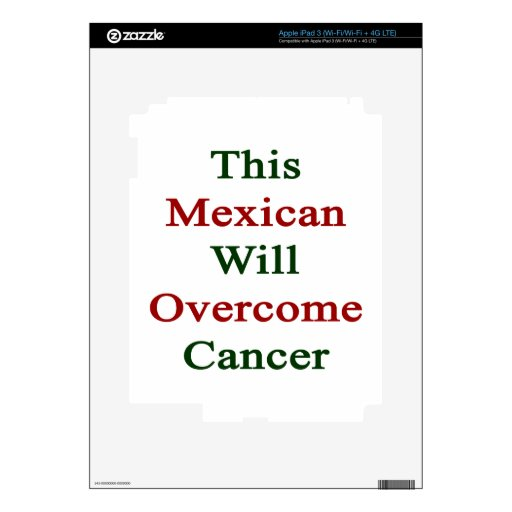 This Mexican Will Overcome Cancer Decals For iPad 3