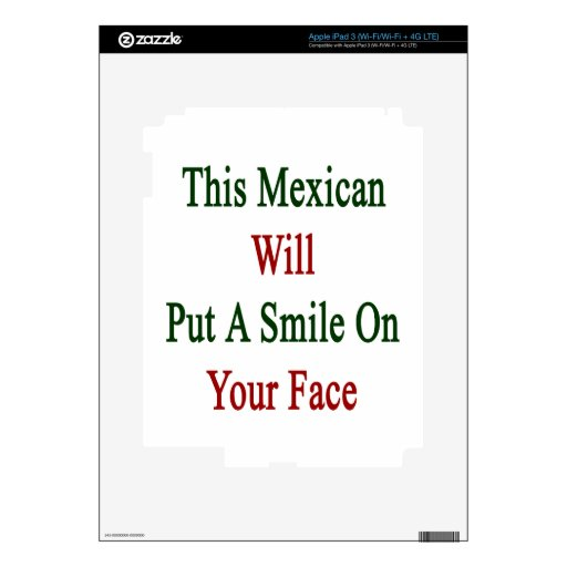 This Mexican Will Put A Smile On Your Face iPad 3 Skins