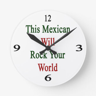 This Mexican Will Rock Your World Round Wall Clocks
