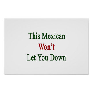This Mexican Won't Let You Down Print