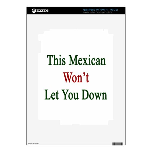 This Mexican Won't Let You Down Skins For iPad 3