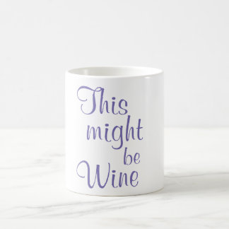 This might be wine - Coffee Mug