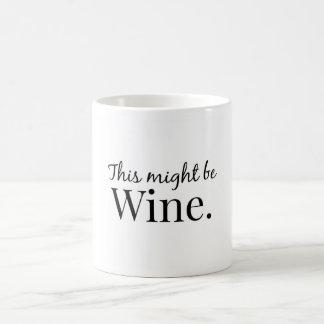 This might be wine. classic white coffee mug