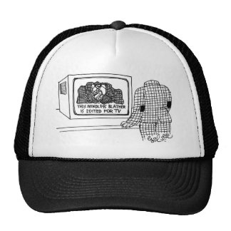This mindless blather isedited for TV Trucker Hat