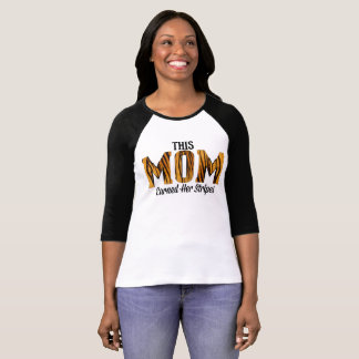 This mom earned her stripes T-Shirt
