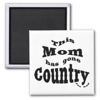 This Mom gone country 2 Inch Square Magnet