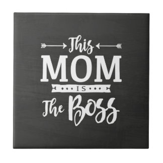 This Mom Is The Boss Ceramic Tile