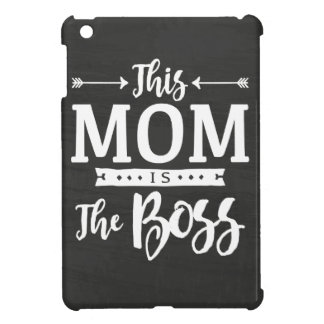 This Mom Is The Boss iPad Mini Covers