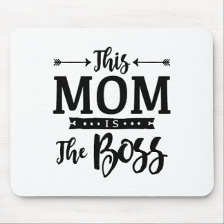 This Mom Is The Boss Mouse Pad
