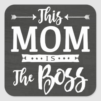 This Mom Is The Boss Square Sticker