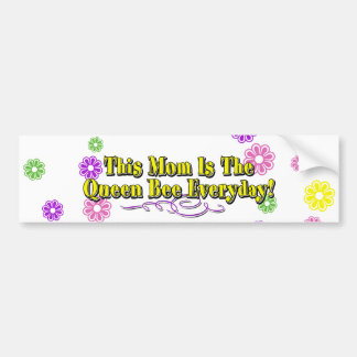 This Mom Is The Queen Bee Everyday! Type & Flowers Car Bumper Sticker