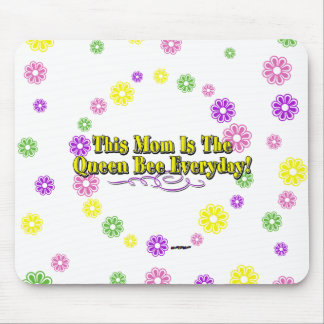 This Mom Is The Queen Bee Everyday! Type & Flowers Mouse Pad