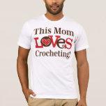 This Mom Loves Crocheting T-Shirt
