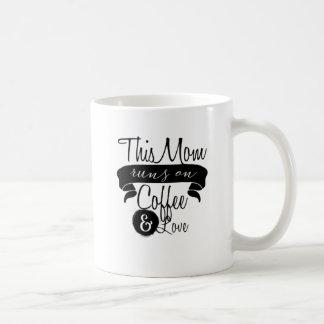 This Mom runs on Coffee & Love Coffee Mug
