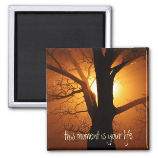This Moment is Your Life Magnet
