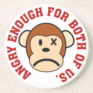 This monkey is angry enough for both of us drink coaster
