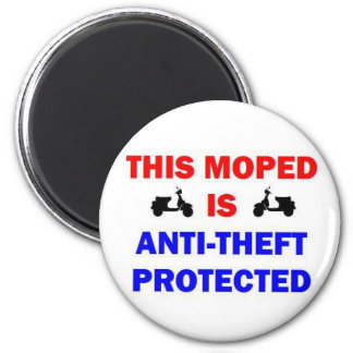 This Moped is Anti Theft Protected 2 Inch Round Magnet